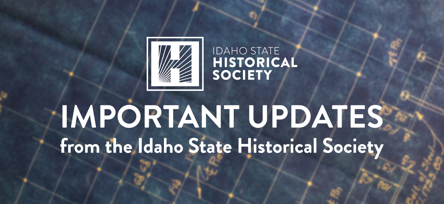 Idaho State Historical Society Important Updates